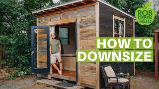 How to Downsize Your Life - Tips from Minimalist Rob Greenfield