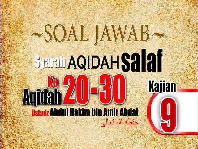 SOAL JAWAB | SYARAH AQIDAH SALAF 9 | USTADZ ABDUL HAKIM BIN AMIR ABDAT  حفظه الله تعالى