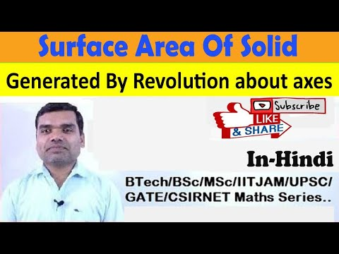 Surface Area Of Solid Generated By Revolution about axes in hindi