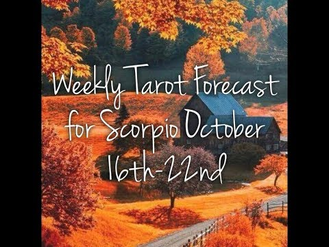 Weekly Tarot Forecast for Scorpio October 16th-22nd