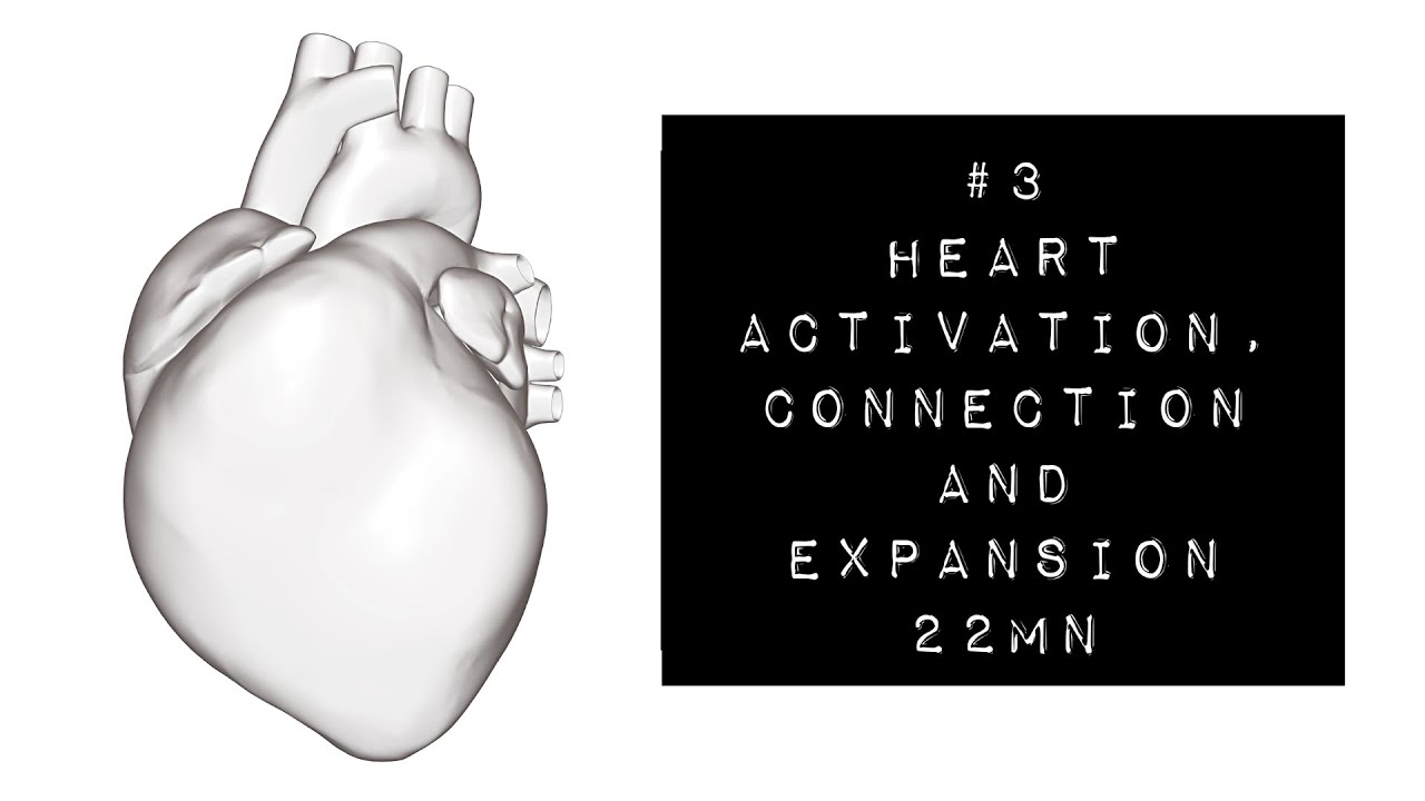 #3 Heart Activation, Connection and Expansion | 22 mn Healing and Guided Relaxation