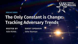 The Only Constant is Change: Tracking Adversary Trends | STAR Webcast