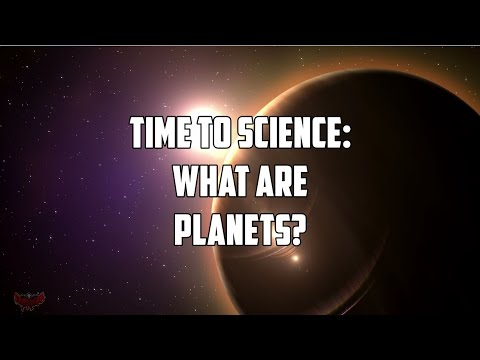 Time To Science: What Are Planets?