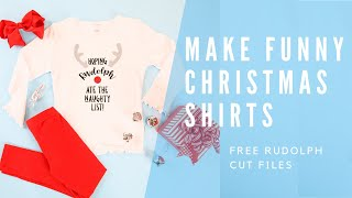 Funny Christmas T-shirt & 4 Rudolph Cut Files with Cricut