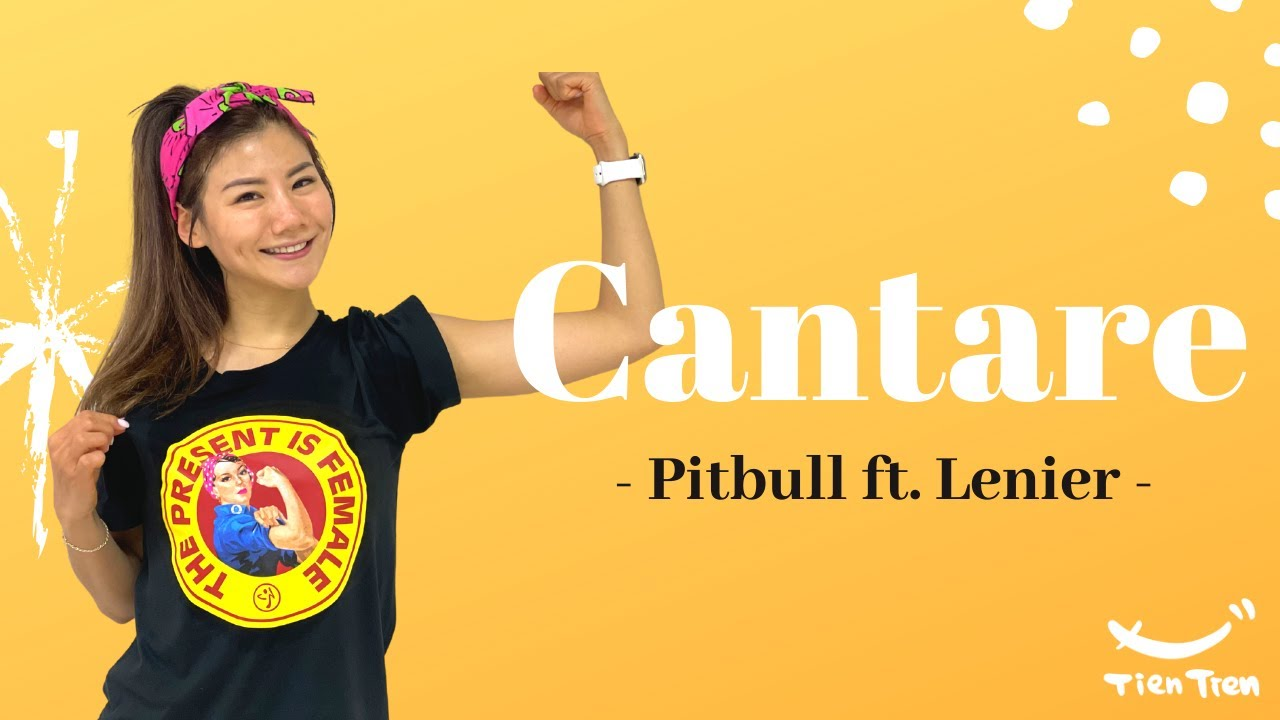 CANTARE - Pitbull ft. Lenier   Zumba Fitness   Choreo by TienTien 恬恬老師   Taipei. Taiwan  