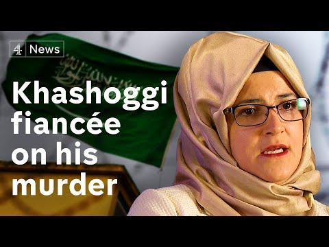 Khashoggi fiancée on his murder: Saudi Arabia 'should not be able to escape'