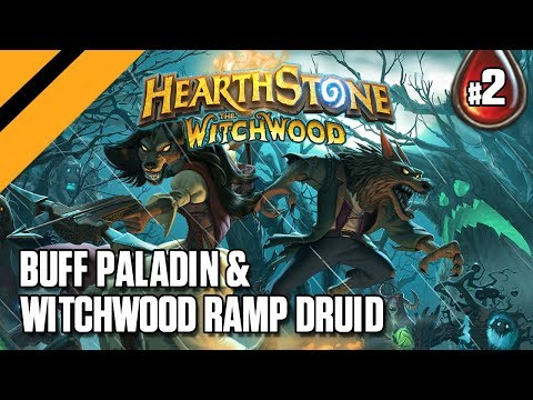Hearthstone: The WitchWood - Buff Paladin & WitchWood Ramp Druid - P2