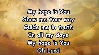 """""""My Hope Is You"""""""