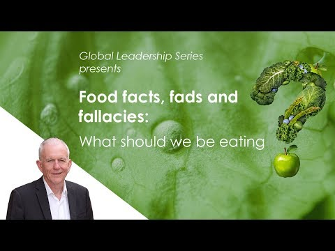 FOOD FACTS, FADS and FALLACIES: What should we be eating?