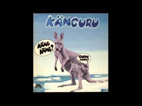Guru Guru - Känguru (1972) FULL ALBUM