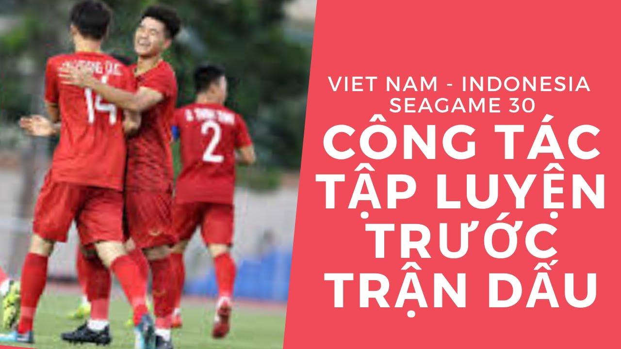 Viet Nam - Indonesia seagame 30 Công tác tập luyện trước trận đấu