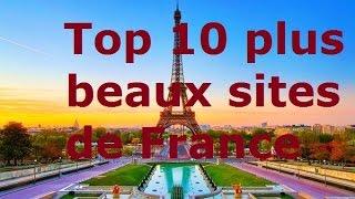 les plus belles attractions touristiques,Top 10 plus beaux sites de France