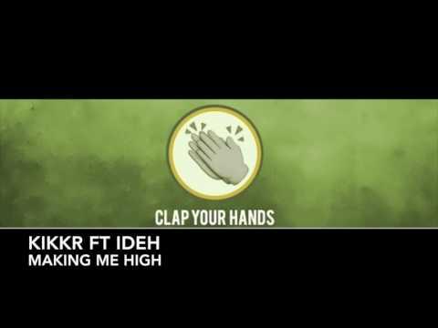 KIKKR ft. Ideh - Making Me High