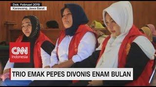 Trio Emak Pepes Divonis Enam Bulan