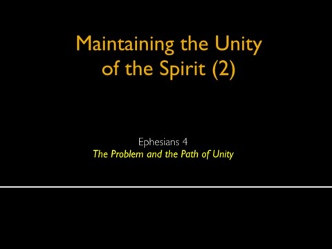 The Problem and the Path of Unity - Ephesians 4