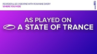 ReOrder & Lee Osborne with Roxanne Emery - Where You Hide [A State Of Trance Episode 726]