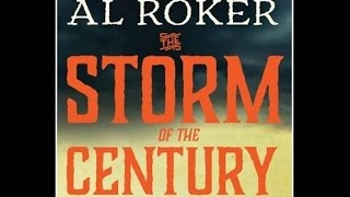 STORM OF THE CENTURY - By Al Roker (Available Aug. 11) In this grip...