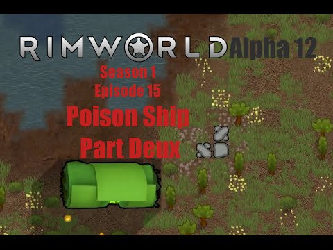 S1e15 Poison Ship Part Deux Rimworld Alpha 12 Animal Taming Youtube
