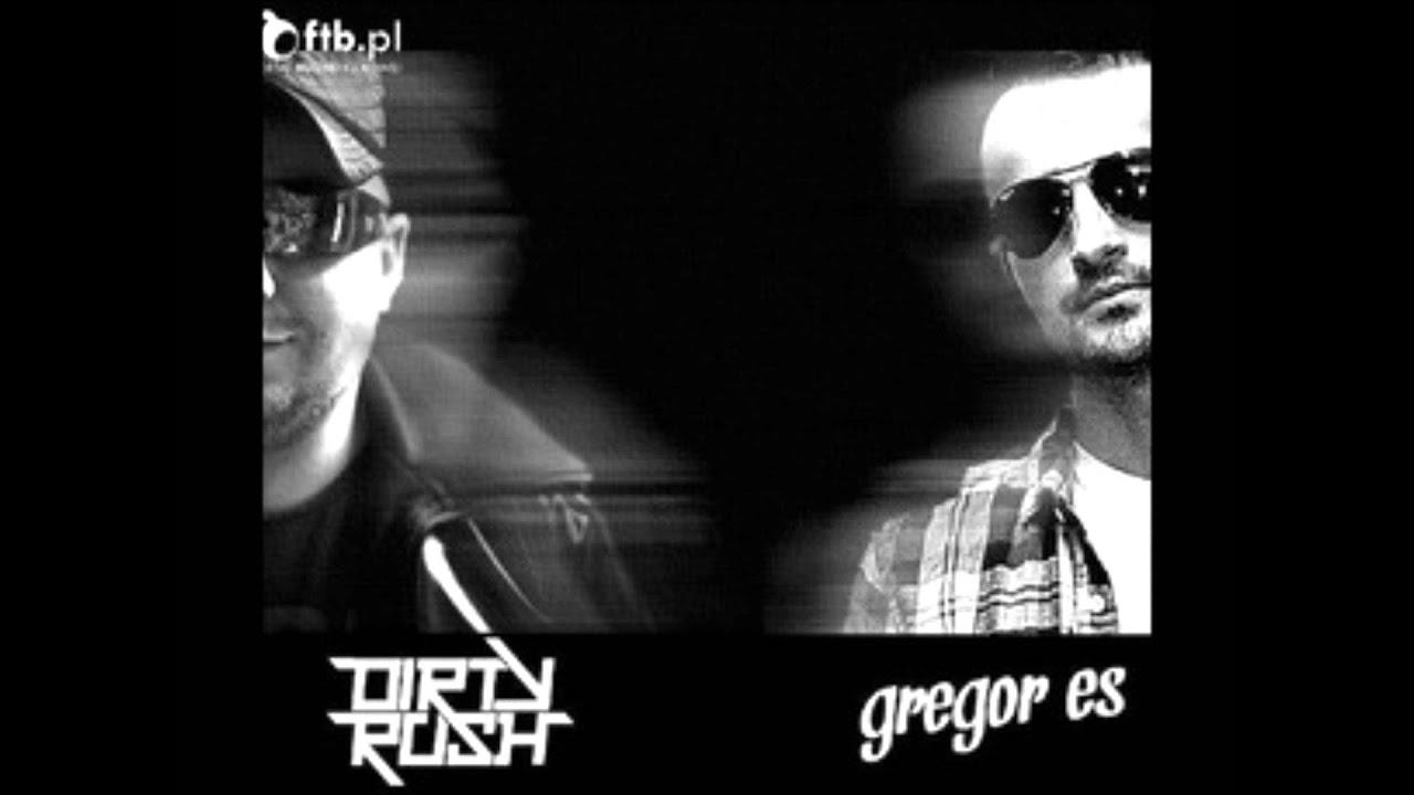 Dirty Rush Gregor Es Plunk Club Mix Youtube