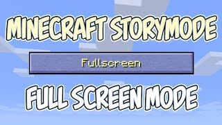 Love Minecraft Story Mode but can't get fullscreen mode to work. Th...
