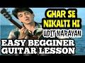 Ghar se nikalte hi - udit narayan - easy guitar chord lesson - beginners guitar tutorial