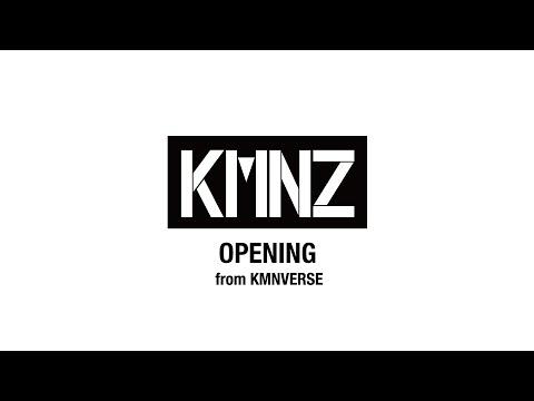 OPENING / KMNZ #KMNVERSE