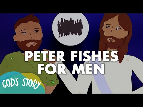 God's Story: Peter Fishes For Men