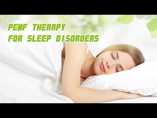 How to Help with Sleep Disorders Using PEMF Therapy