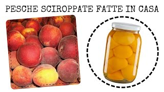 PESCHE SCIROPPATE FATTE IN CASA DA BENEDETTA - Homemade Canned Yellow Peaches