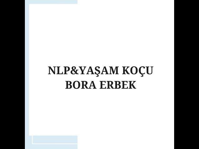 Nlp Practitioner - Yaşam Koçu Bora ERBEK