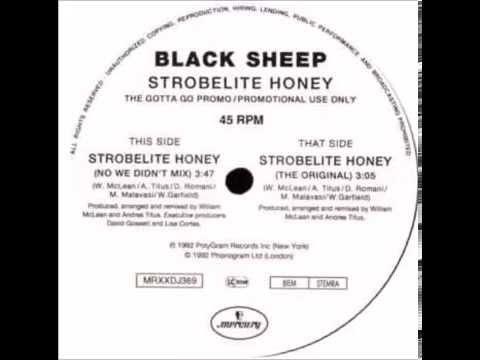 Black Sheep - Strobelite Honey(No We Didn't Mix)