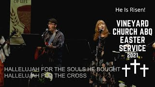 Easter Service 2021 Vineyard Church ABQ