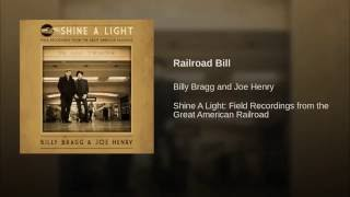 Provided to YouTube by Red Essential Railroad Bill · Billy Bragg an...