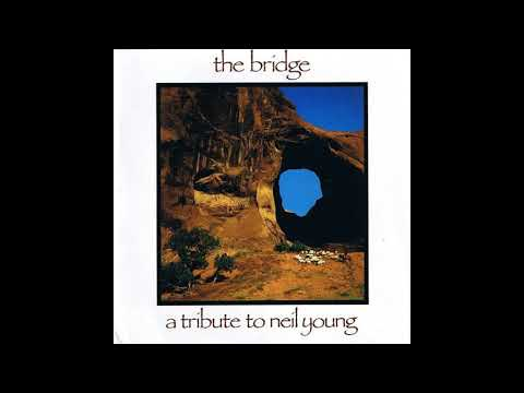 The Bridge: A Tribute To Neil Young - Full Album (1989)