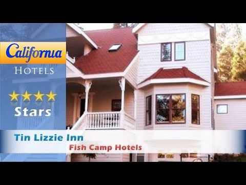 Tin Lizzie Inn, Fish Camp Hotels - California
