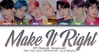 BTS (방탄소년단) - Make It Right (Color Coded Lyrics Han/Rom/Eng)