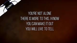 You're not alone - Saosin (Lyrics)