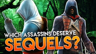 Assassin's Creed | WHICH ASSASSINS DESERVE SEQUELS?
