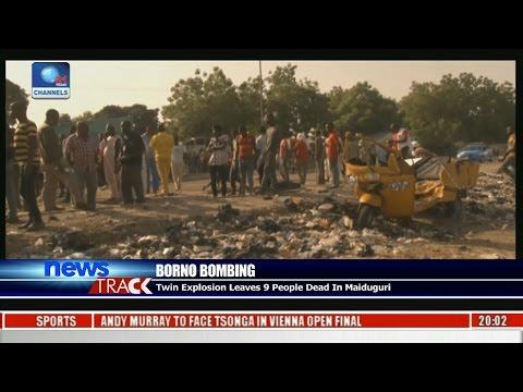 Borno Bombing: Twin Explosion Leaves 9 People Dead In Maiduguri
