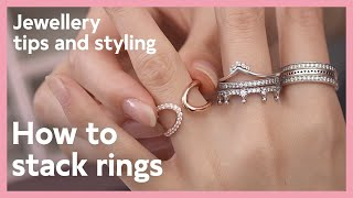 Jewellery tips and styling: How to stack rings | Pandora