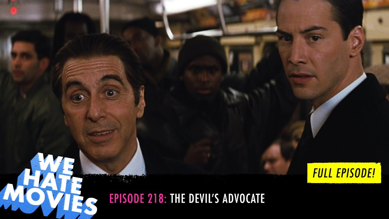 Download We Hate Movies - The Devil's Advocate (1997) FULL PODCAST EPISODE