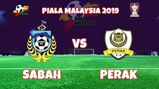 [LIVE] ⚽PIALA MALAYSIA 2019 - SABAH VS PERAK