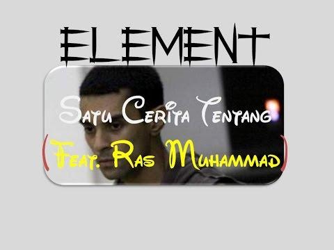 Satu Cerita Tentang (Feat  Ras Muhammad) - Element