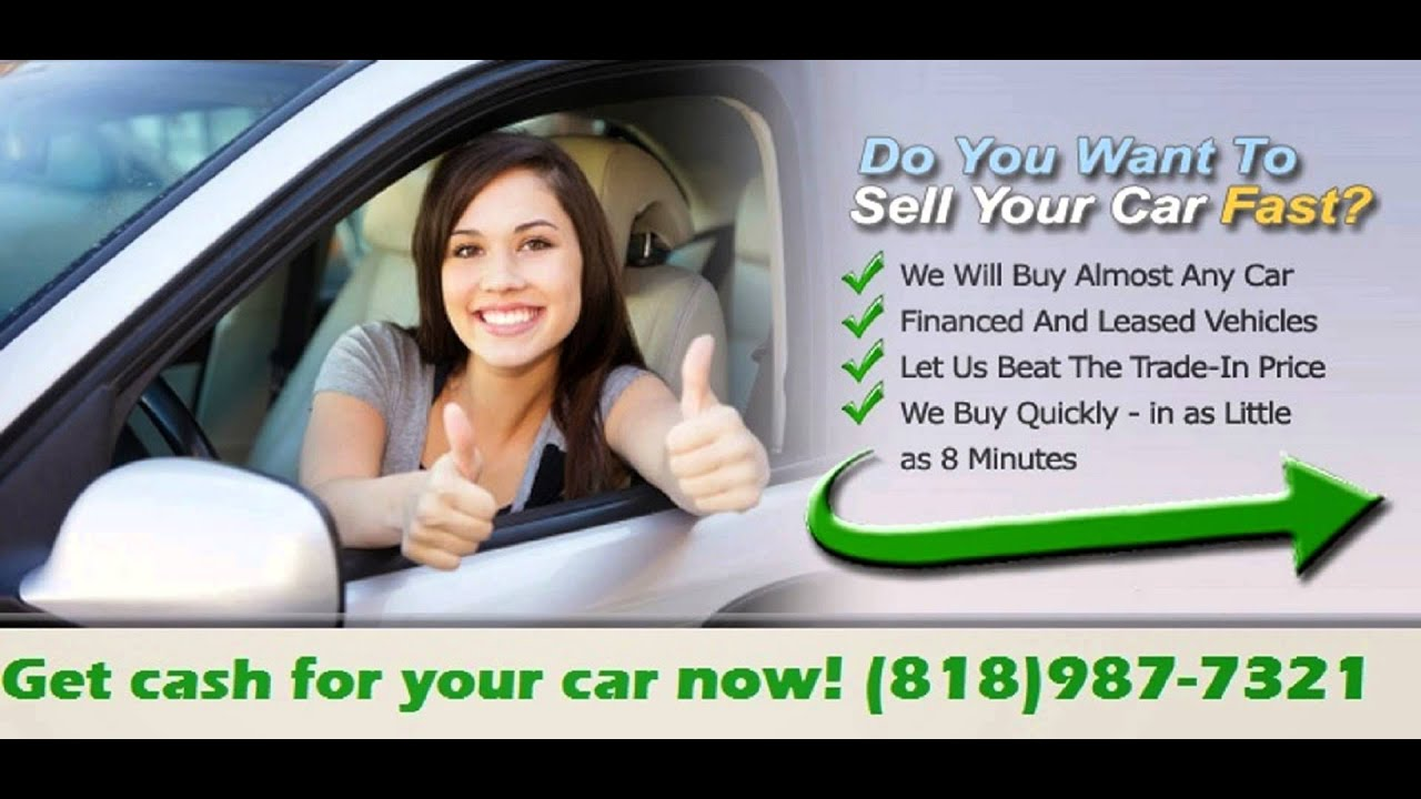 Sell my used car Los Angeles (818)987-7321 - YouTube