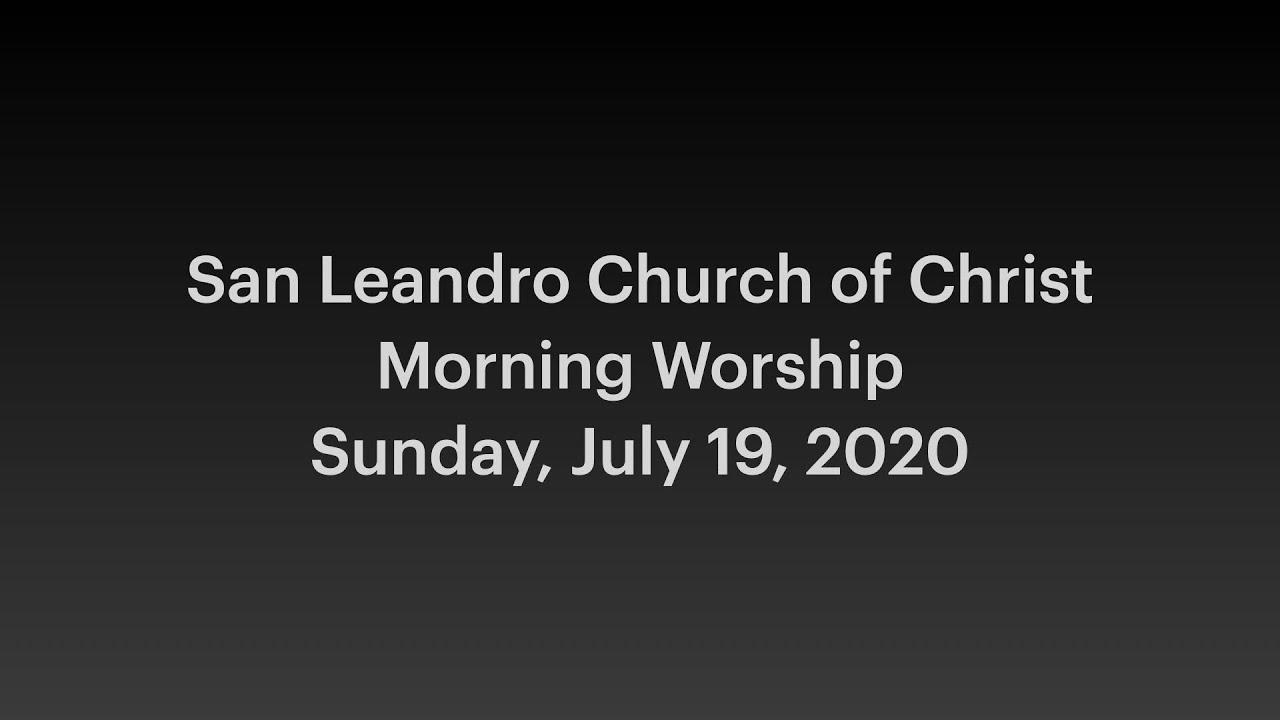 July 19, 2020 Morning Worship