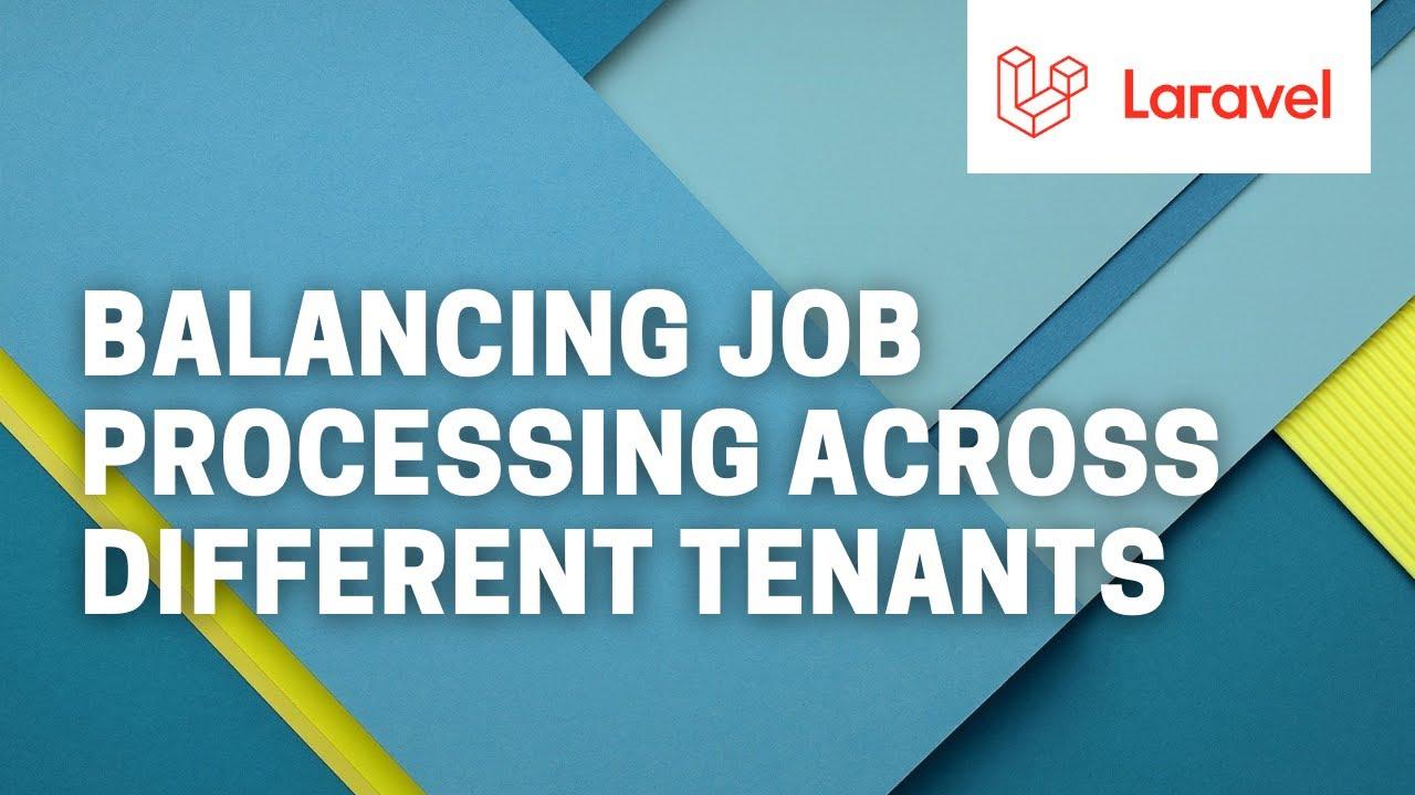 Balancing job processing across different users/tenants