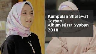 Kumpulan Sholawat Terbaru Album Nissa Syaban 2018 Mp3