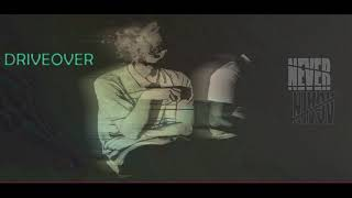 ☽‡☾ DRIVEOVER – Never Again [2021]