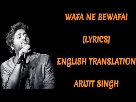 WAFA NE BEWAFAI [LYRICS] | With English Translation | Sad Song | Arijit Singh