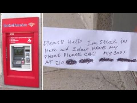 Man stuck in ATM sends note for help through receipt slot